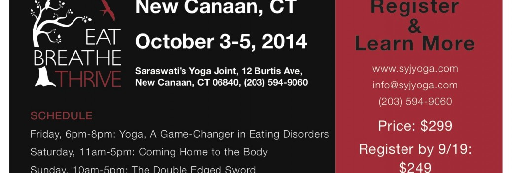 Eat, Breathe, Thrive Yoga Training for Eating Disorders Saraswati's Yoga Joint New Canaan, CT FLYER